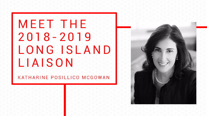 Meet the 2018-2019 Long Island Liaison Katharine Posillico McGowan